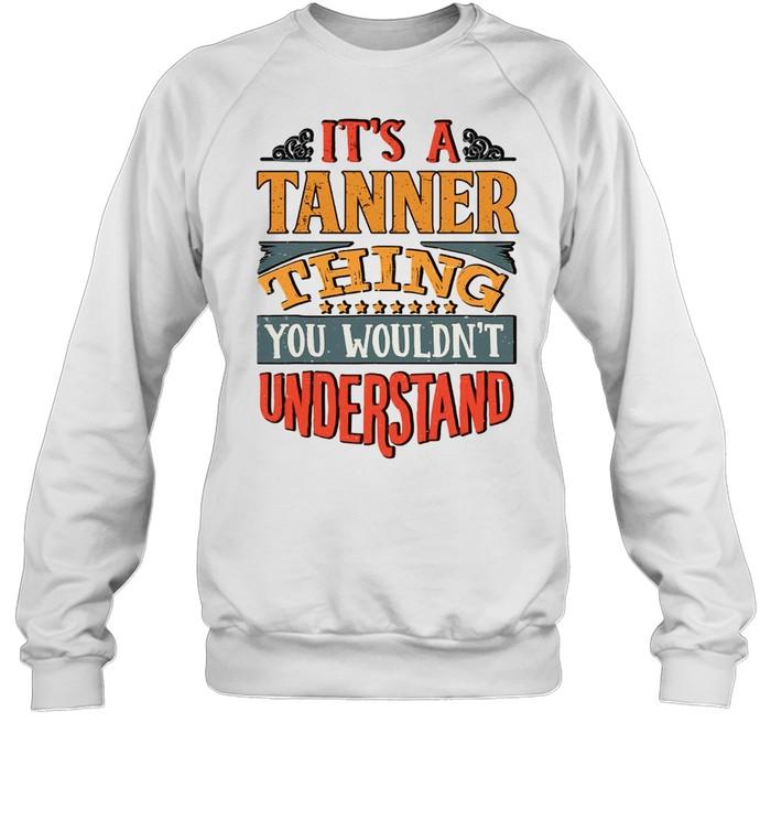 Tanner Name shirt Unisex Sweatshirt