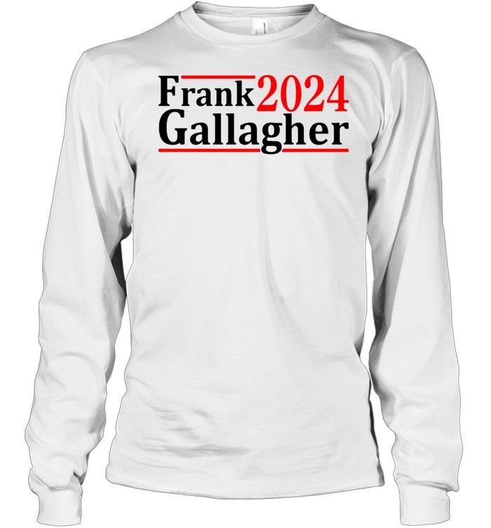 Frank Gallagher 2024 shirt Long Sleeved T-shirt
