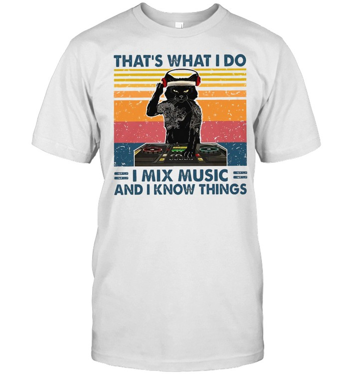 Cat That's What I Do I Mix Music And I Know Things  Classic Men's T-shirt