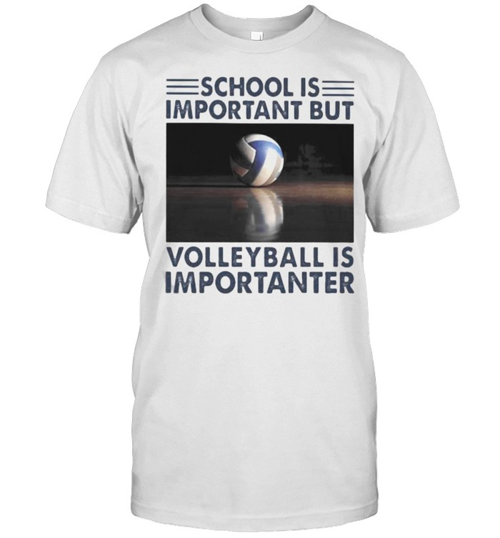 School Is Important But Volleyball Is Important  Classic Men's T-shirt
