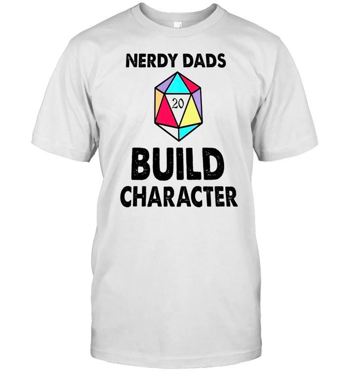 Nerdy Dads Build Character shirt Classic Men's T-shirt