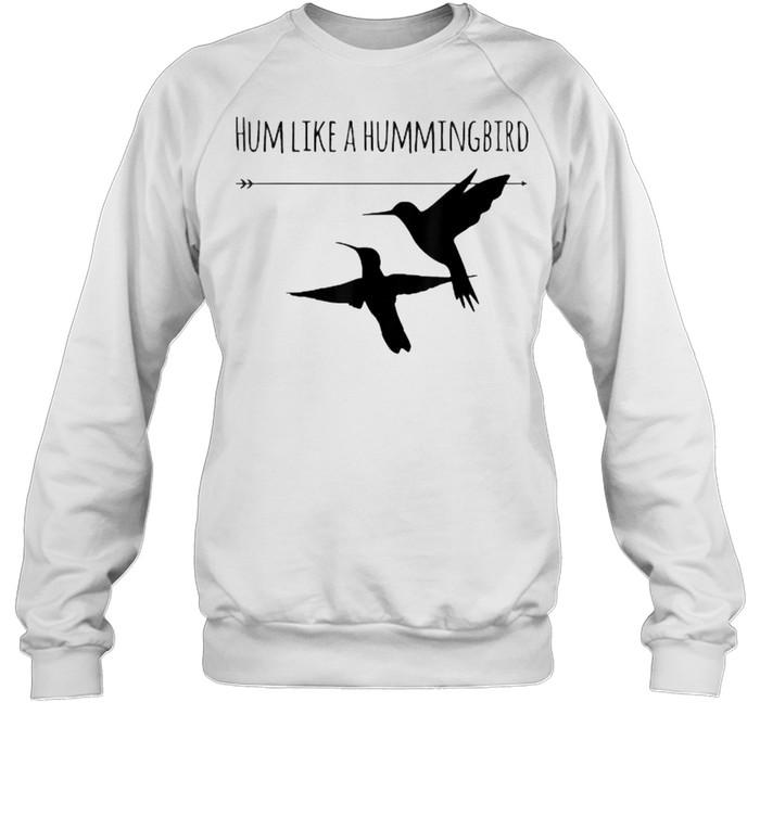 Hum Like a Hummingbird  Unisex Sweatshirt