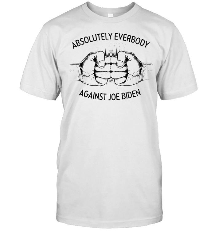 Absolutely everybody against Joe Biden shirt Classic Men's T-shirt
