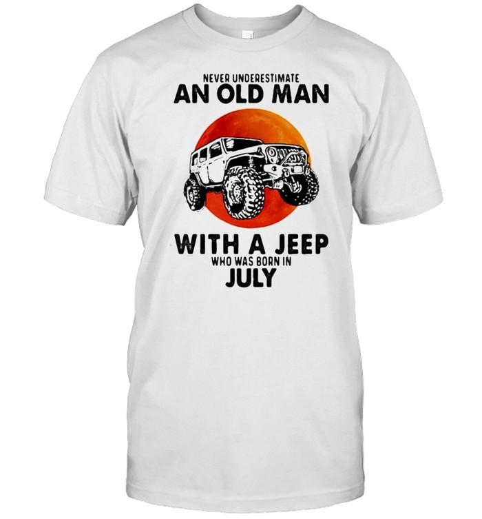 Never underestimate an old man with a jeep who was born in July blood moon shirt Classic Men's T-shirt