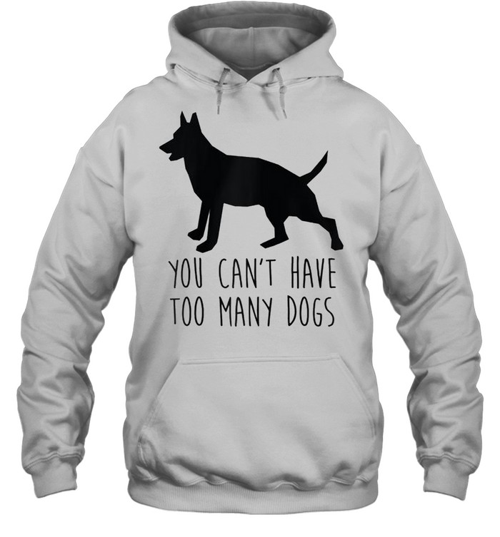 You Can't Have Too Many Dogs Rescue Dog Word Design shirt Unisex Hoodie