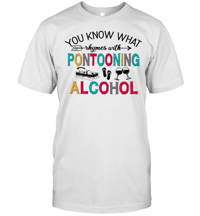 Boating You Know What Kymes With Pontooning Alcohol shirt Classic Men's T-shirt