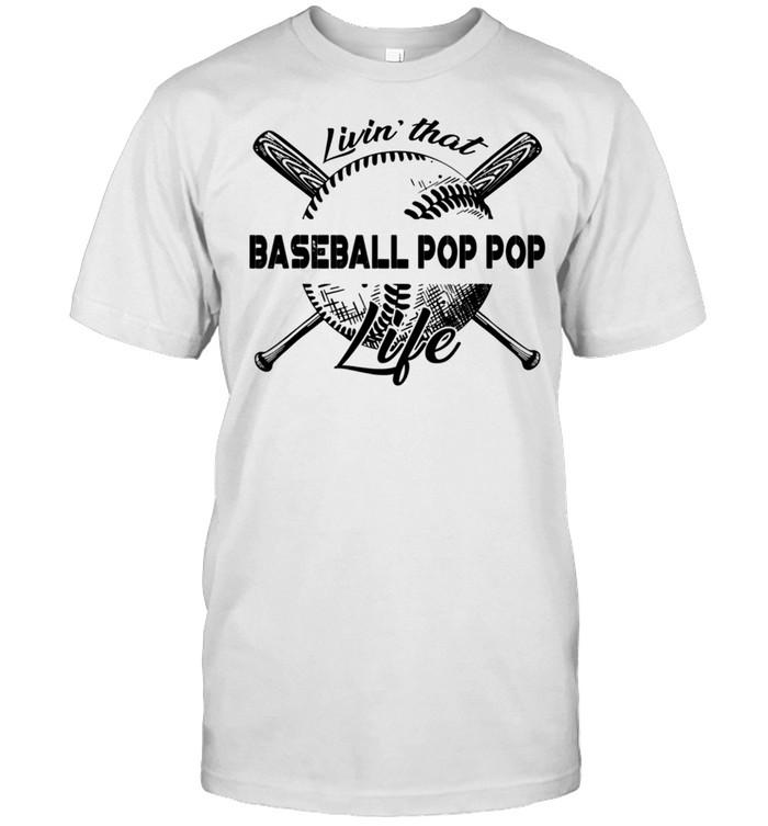 Livin' That Baseball Pop Pop Life shirt Classic Men's T-shirt