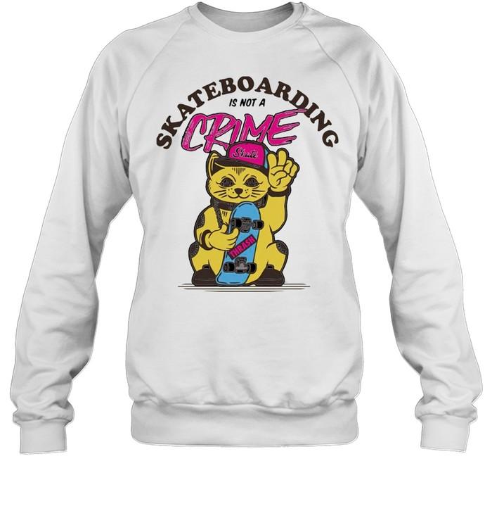 Cat skate skateboarding is not a crime shirt Unisex Sweatshirt