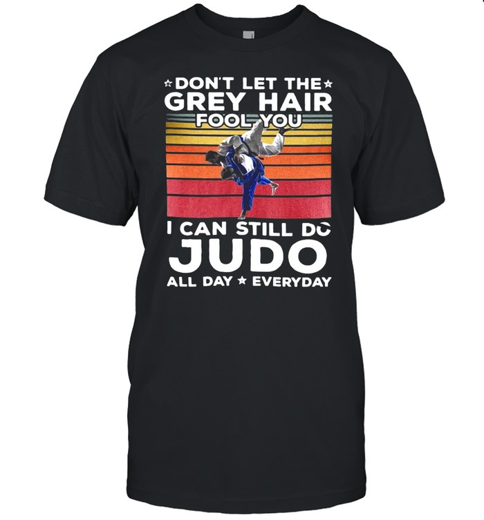 Don't Let The Grey Hair Fool You I Can Do JUDO All Day Everyday Vintage Retro T-shirt Classic Men's T-shirt