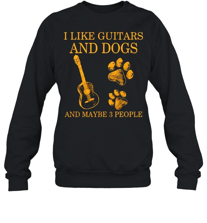 I like guitars and dogs and maybe 3 people shirt Unisex Sweatshirt