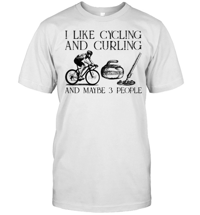 I like cycling and curling and maybe 3 people shirt Classic Men's T-shirt