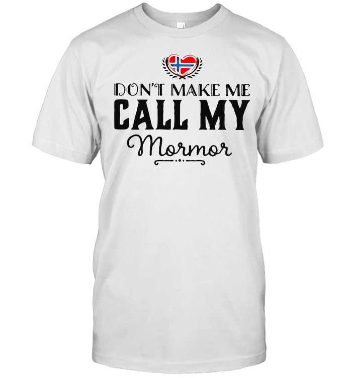 Don't Make Me Call My Mormor T-shirt Classic Men's T-shirt