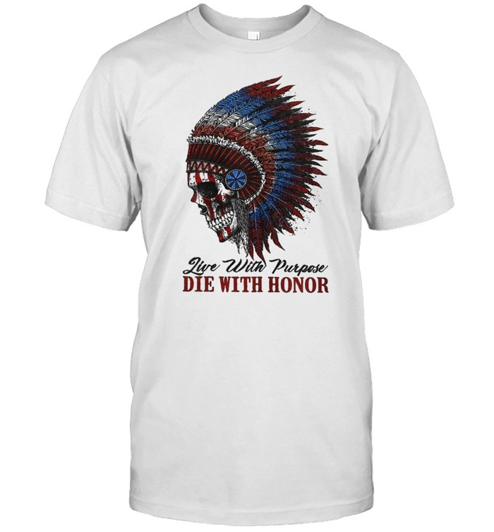 Skull Native American live with purpose die with honor shirt Classic Men's T-shirt