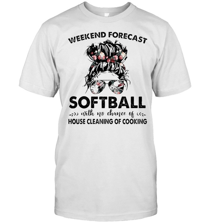 The Girl Weekend Forecast Softball With No Chance Of House Cleaning Of Cooking  Classic Men's T-shirt