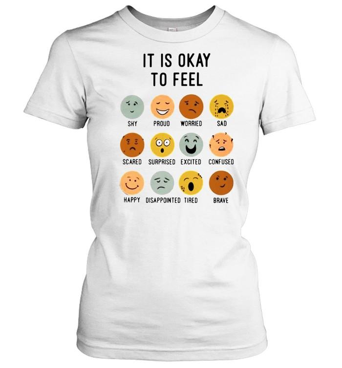 it is okay to feel shirt Classic Women's T-shirt