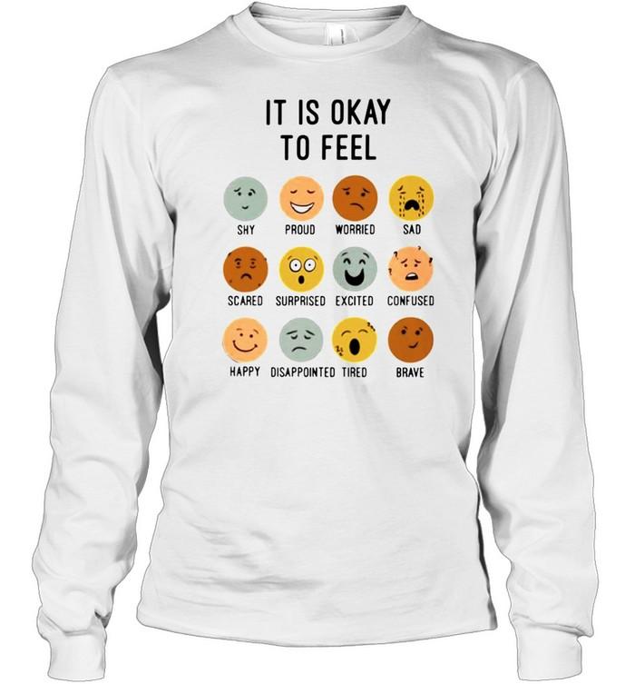 it is okay to feel shirt Long Sleeved T-shirt