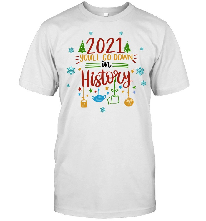 2021 Youll Go Down In History Christmas shirt Classic Men's T-shirt