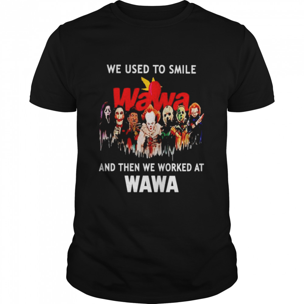 Horror Halloween we used to smile and then we worked at Wawa shirt Classic Men's T-shirt