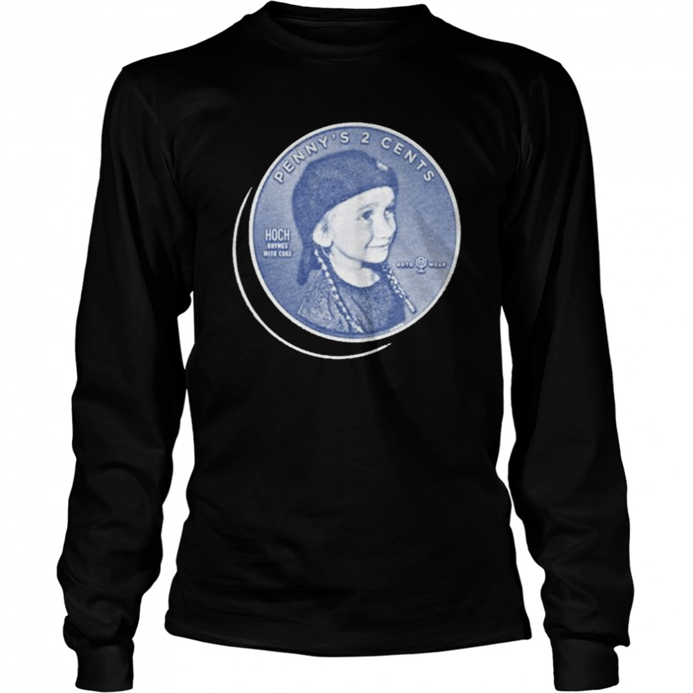 Penny's 2 Cents shirt Long Sleeved T-shirt