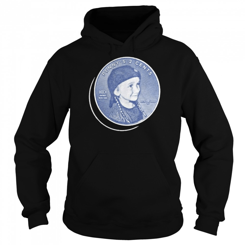 Penny's 2 Cents shirt Unisex Hoodie