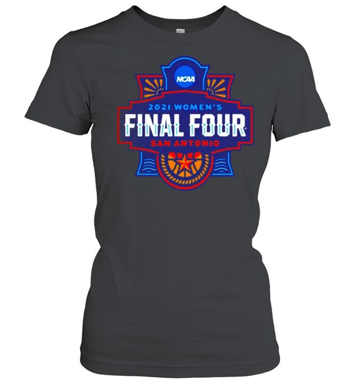 2021 NCAA Women's Basketball Final Four San Antonio shirt Classic Women's T-shirt