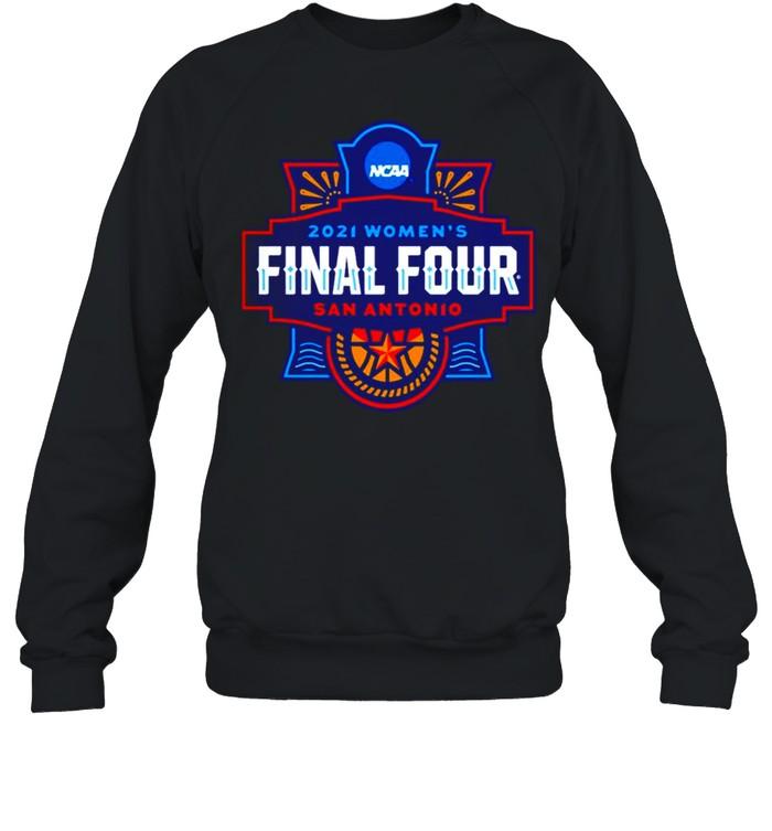 2021 NCAA Women's Basketball Final Four San Antonio shirt Unisex Sweatshirt