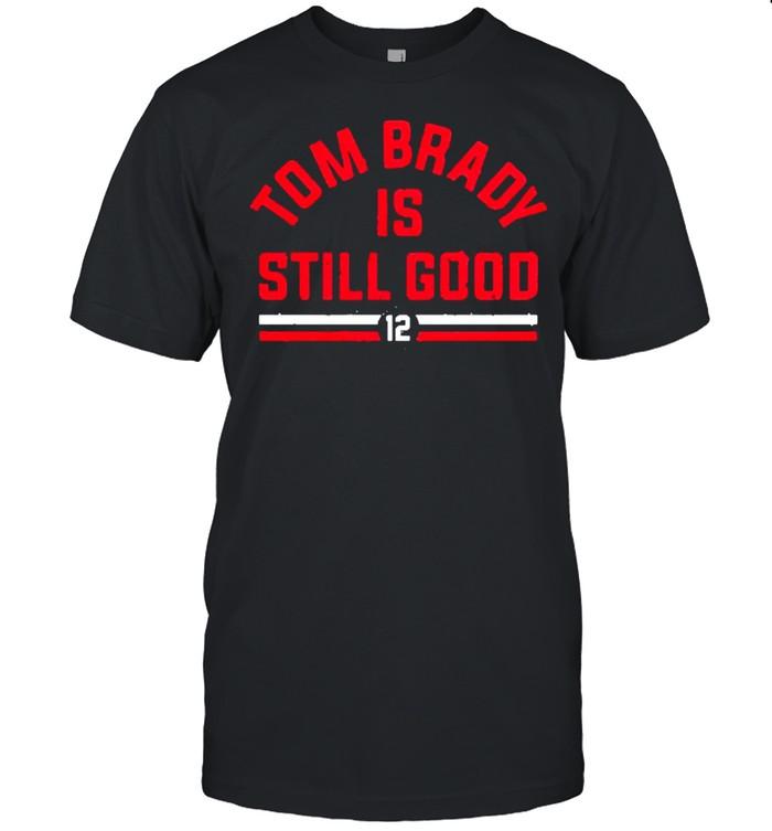 Tom Brady is still good shirt Classic Men's T-shirt
