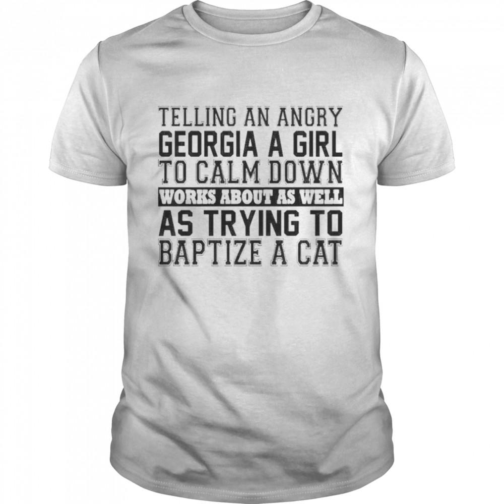 Telling an angry georgia girl to calm down shirt Classic Men's T-shirt