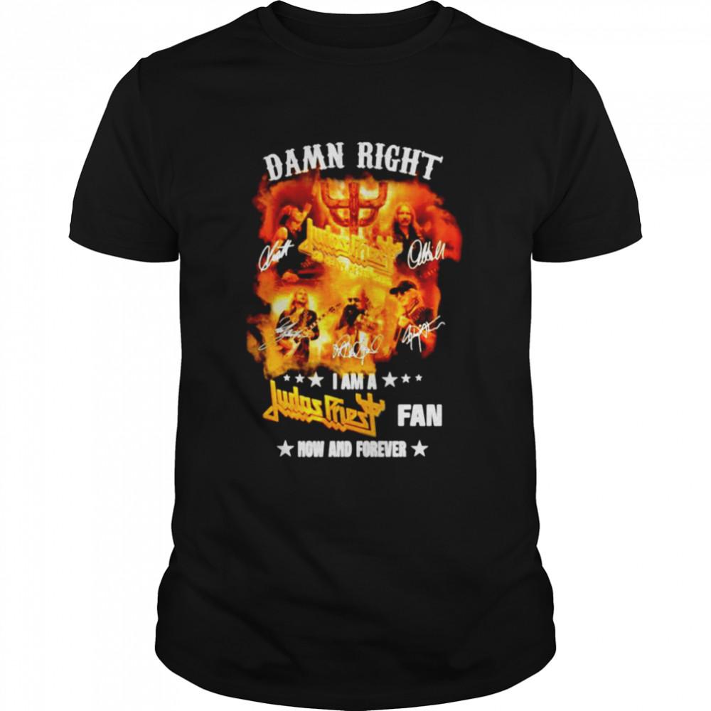 Damn right I am a Judas Priest fan now and forever shirt Classic Men's T-shirt