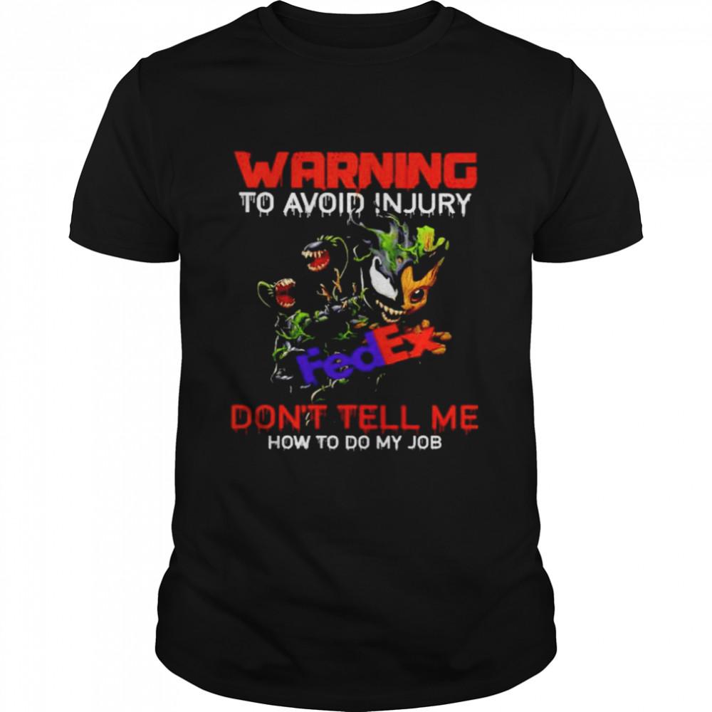 Groot Venom FedEx warning to avoid injury don't tell me shirt Classic Men's T-shirt